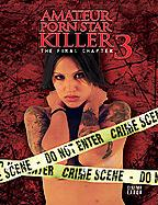 Amateur Porn Star Killer 3: The Final Chapter (2009)